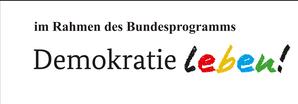 Logo des Förderprogramms Demokratie leben mit Hinweis des Bundesprogramms