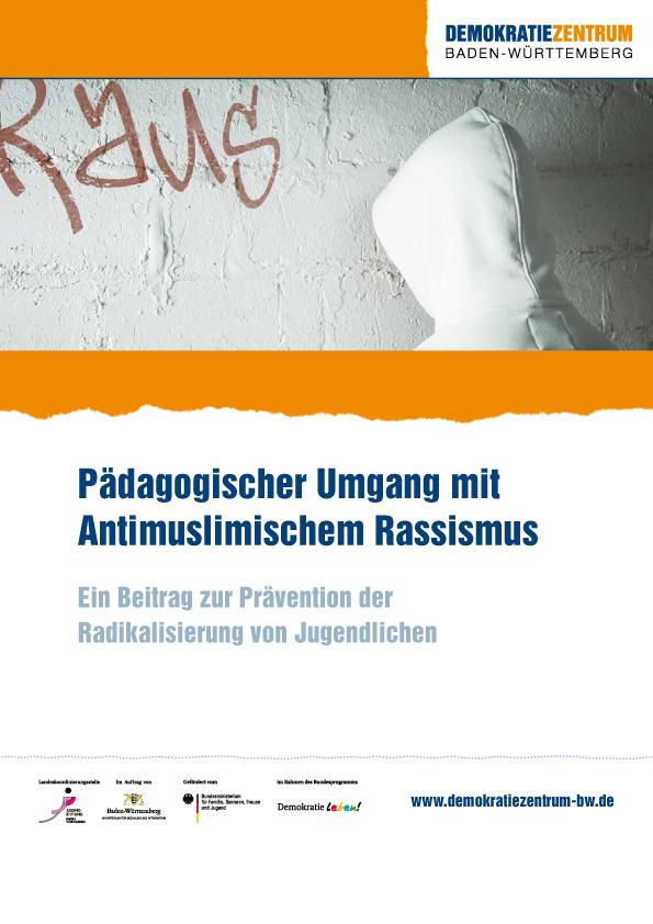 Pädagogischer Umgang mit Antimuslimischem Rassismus - ein Beitrag zur Prävention der Radikalisierung von Jugendlichem